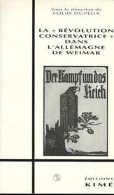 Revolution Conservatrice Dans L'Allemagne De Weimar (La - Couverture - Format classique