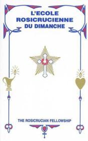 Ecole Rosicrucienne Du Dimanche - Couverture - Format classique