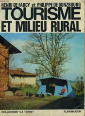 Tourisme Et Milieu Rural. Un Debouche Rentable Pour L'Agriculture. Collection : La Terre - Couverture - Format classique