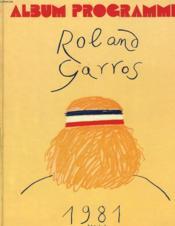 Album Programme. Roland Garros 1981. Supplement Special Tennis-Info N°62. - Couverture - Format classique