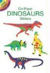 Vente livre :  Cut Paper Dinosaurs Stickers  - Collectif