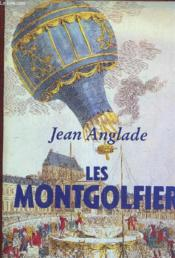 Montgolfier  - Jean Anglade