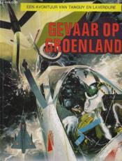 Een Abontuur Ban Tanguy En Laverdure - Gevaar Op Groenland - Couverture - Format classique