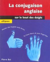 La Conjugaison Anglaise Sur Le Bout Des Doigts Master The English Verb Forms - Intérieur - Format classique