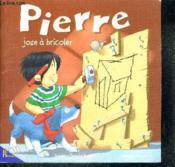 Pierre joue a bricoler - Couverture - Format classique