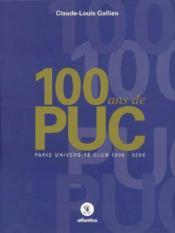 100 Ans De Puc Paris Universite Club 1906 - 2006 - Couverture - Format classique