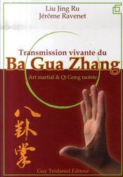 Transmission Vivante Du Ba Gua Zhang - Intérieur - Format classique
