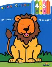 Kids Color ; Animaux Sauvages ; 4/6 Ans - Couverture - Format classique