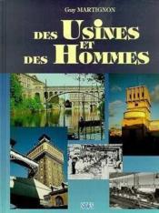 Des Usines Et Des Hommes: La Memoire Des Batiments Et Sites Industriels De Paris Et L'Ile De France - Couverture - Format classique