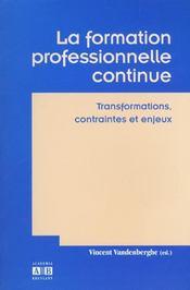 Formation Professionnelle Continue Transformations Contraint Es Et Enjeux - Intérieur - Format classique