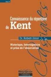 Connaissance Du Repertoire De Kent - T. 1 - Intérieur - Format classique