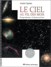 Le Ciel Au Fil Des Mois - Programmes D'Observation - Couverture - Format classique
