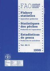 Yearbook of fishery statistics 1998 t.86 ; aquaculture production fao statistics series - Couverture - Format classique
