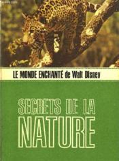 Le Monde Enchante De Walt Disney - Secrets De La Nature - Couverture - Format classique