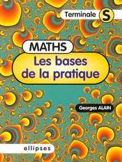 Les Bases De La Pratique Maths Terminale S - Intérieur - Format classique
