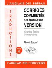 Traductions t.4 ; l'anglais des prépas ; corrigés, commentés des épreuves de version ; grandes écoles commerciales - Couverture - Format classique