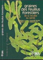 Graines des feuillus forestiers ; de la récolte au semis - Couverture - Format classique