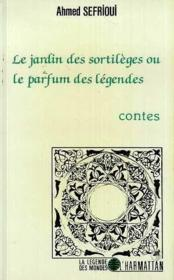 Le jardin des sortilèges ou le parfum des légendes - Couverture - Format classique