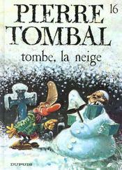 Pierre Tombal t.16 ; tombe la neige - Intérieur - Format classique