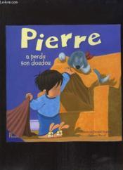 Pierre a perdu son doudou - Couverture - Format classique