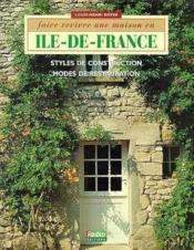 Faire Revivre Une Maison En Ile De France - Couverture - Format classique