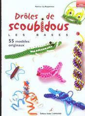 Drôles de scoubidous ; les bases ; 55 modèles originaux - Intérieur - Format classique