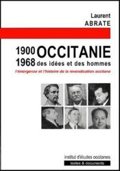 Occitanie (1900-1968), des idées et des hommes ; l'émergence de l'histoire de la revendication occitane - Couverture - Format classique