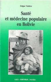 Santé et médecine populaire en Bolivie - Couverture - Format classique