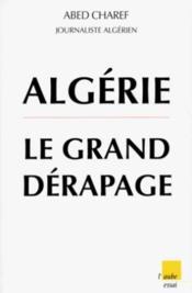 Algerie, Le Grand Derapage - Couverture - Format classique
