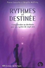 Rythmes et destinée ; comprendre sa destinée par les cycles de sept ans - Couverture - Format classique