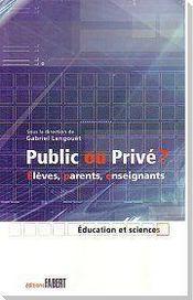 Public ou prive ? eleves, parents, enseignants - Intérieur - Format classique