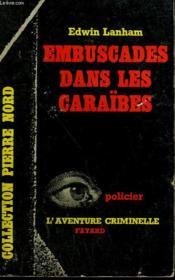Embuscades Dans Les Caraibes. Collection L'Aventure Criminelle N° 141 - Couverture - Format classique