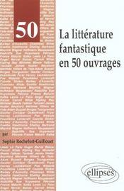 La Litterature Fantastique En 50 Ouvrages - Intérieur - Format classique