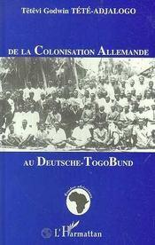 De La Colonisation Allemande Au Deutsche-Togobund - Intérieur - Format classique