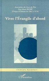 Vivre L'Evangile D'Abord ; Actes Du Colloque - Intérieur - Format classique