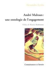 André malraux ; une ontologie de l'engagement - Couverture - Format classique