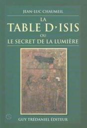 Table D'Isis Ou Le Secret De La Lumiere - Couverture - Format classique