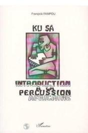 Ku Sâ ; introduction à la percussion africaine - Couverture - Format classique