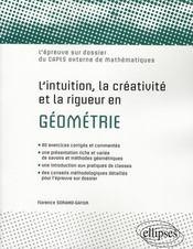 L'Intuition La Creativite Et La Rigueur En Geometrie L'Epreuve Sur Dossier Du Capes Externe De Maths - Intérieur - Format classique