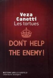 Vente  Les tortues ; don't help the enemy !  - Veza Canetti