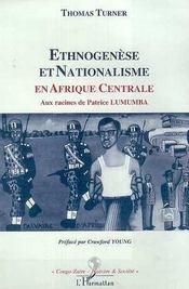Ethnogenese Et Nationalisme En Afrique Centrale ; Aux Racine De Patrice Lumumba - Intérieur - Format classique