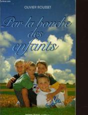 Par La Bouche Des Enfants - Couverture - Format classique