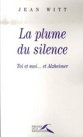 La plume du silence ; toi et moi...et Alzheimer - Intérieur - Format classique