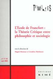 Tumultes N17-18 L'Ecole De Francfort - Couverture - Format classique