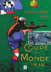Coupe du monde 1938 la coupe du monde oubliée - Couverture - Format classique