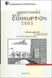 Rapport mondial sur la corruption 2003 ; theme special : l'acces a l'information - Couverture - Format classique