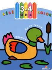Bébé Color ; Animaux De La Ferme ; 3/4 Ans - Couverture - Format classique