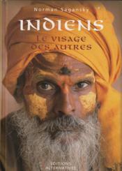 Indiens ; le visage des autres - Couverture - Format classique