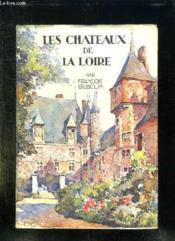 Les Chateaux De La Loire. - Couverture - Format classique