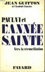 Paul Vi Et L'Annee Sainte. Vers La Reconciliation. - Couverture - Format classique